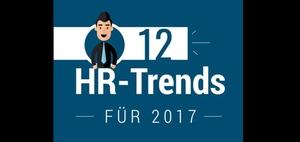 Personalmanagement: Zwölf HR-Trends für das Jahr 2017