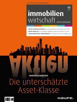 Immobilienwirtschaft 3/2017 | Immobilienwirtschaft: Magazin für Management, Recht, Praxis