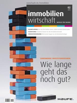 Immobilienwirtschaft Ausgabe 2/2016 | Immobilienwirtschaft: Magazin für Management, Recht, Praxis