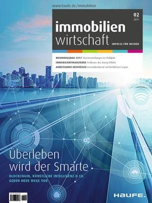 Immobilienwirtschaft 2/2017   Immobilienwirtschaft: Magazin für Management, Recht, Praxis