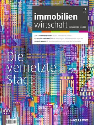 Immobilienwirtschaft Ausgabe 3/2016 | Immobilienwirtschaft: Magazin für Management, Recht, Praxis