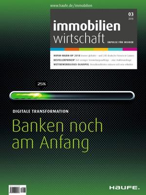 Immobilienwirtschaft 3/2018 | Immobilienwirtschaft: Magazin für Management, Recht, Praxis