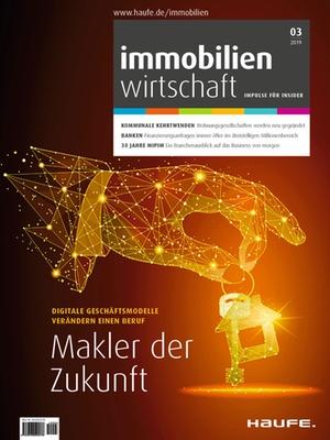 Immobilienwirtschaft 3/2019 | Immobilienwirtschaft: Magazin für Management, Recht, Praxis