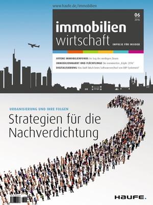 Immobilienwirtschaft Ausgabe 6/2016 | Immobilienwirtschaft: Magazin für Management, Recht, Praxis