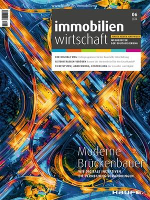 Immobilienwirtschaft 6/2019 | Immobilienwirtschaft: Magazin für Management, Recht, Praxis