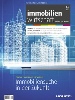 Immobilienwirtschaft Ausgabe 07+08/2015 | Immobilienwirtschaft: Magazin für Management, Recht, Praxis