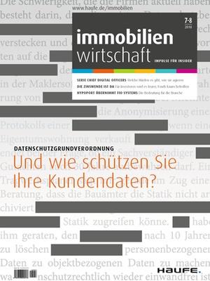 Immobilienwirtschaft 7+8/2018   Immobilienwirtschaft: Magazin für Management, Recht, Praxis