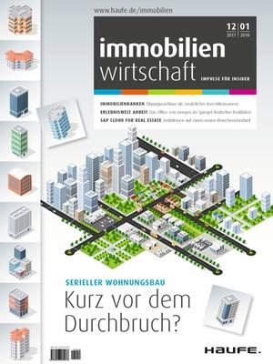 Doppelausgabe Immobilienwirtschaft 12/2017 + 01/2017    Immobilienwirtschaft: Magazin für Management, Recht, Praxis