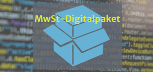 MwSt-Digitalpaket: Import-One-Stop-Shop nach § 18k UStG