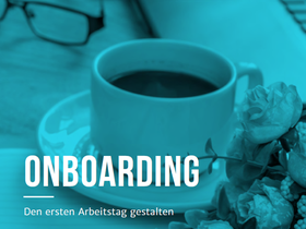 Onboarding - Den ersten Arbeitstag gestalten