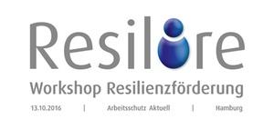 Arbeitsschutz Aktuell 2016: Resilienz als Erfolgsfaktor